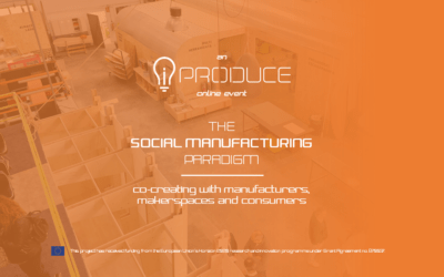 Join the iPRODUCE event | The Social Manufacturing Paradigm: co-creating with manufacturers, makerspaces and consumers